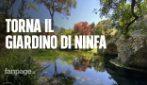 Riapre il Giardino di Ninfa, dal 23 maggio si può visitare l'oasi verde tra le più belle al mondo