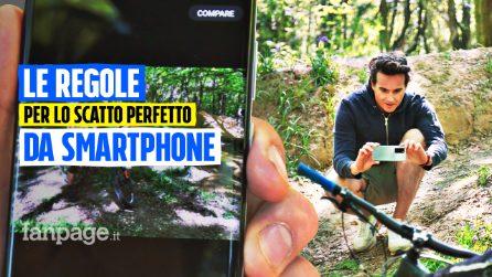 Le regole per lo scatto perfetto da smartphone