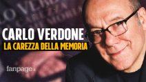 """Carlo Verdone, la carezza della memoria: """"Noi uomini fragili in balia di donne forti"""""""