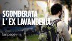 """Roma, sgomberata l'Ex Lavanderia. La rabbia degli attivisti: """"La città perde un centro culturale"""""""