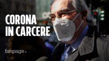 """Corona torna in carcere, Chiesa: """"Una cella di tre metri senza acqua calda e riscaldamento"""""""