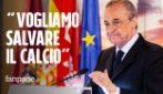 """Florentino Perez sulla Superlega: """"Vogliamo salvare il calcio, ci saranno anche il Napoli e la Roma"""""""