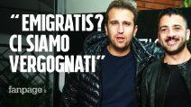 """Pio e Amedeo, il banco di prova con Felicissima Sera: """"Con Emigratis ci siamo vergognati"""""""