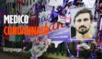 Morte Davide Astori, il medico condannato a un anno di reclusione per omicidio colposo