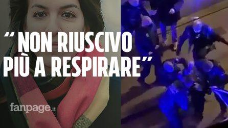 """Claudia, arrestata dalla polizia a Bruxelles: """"Schiacciata a terra da un poliziotto, non respiravo"""""""