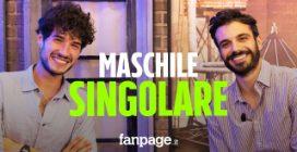 """Maschile Singolare, Giancarlo Commare e Gianmarco Saurino: """"Non lo chiamate amore omosessuale"""""""