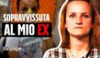 """Beatrice, sopravvissuta all'ex fidanzato: """"Mi ha picchiata per quattro giorni, ho temuto di morire"""""""