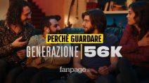 Perché guardare Generazione 56k su Netflix, la parola ai protagonisti della serie