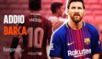 """Leo Messi lascia il Barcellona, l'annuncio del club: """"Siamo profondamente dispiaciuti"""""""