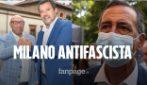 """Milano, Sala contro il candidato di Salvini: """"Chi non è antifascista non è degno di fare il sindaco"""""""