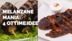 Melanzane mania: 4 ottime idee da provare subito!