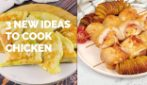 Not the usual chicken: 3 ideas to cook it in an original way