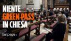 Per andare a messa non servirà il green pass: niente certificazione verde per entrare in chiesa